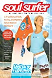 img - for Soul Surfer: A True Story of Faith, Family, and Fighting to Get Back on the Board book / textbook / text book