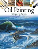 Oil Painting Step-by-Step (1844486656) by Gregory, Noel