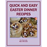 Quick and Easy Easter Dinner Recipes (Holiday Entertaining)