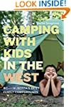 Camping with Kids in the West: BC and...
