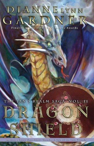 Book: Dragon Shield (Ian's Realm Saga Book 2) by Dianne Lynn Gardner