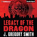 The Legacy of the Dragon: A Paul Chang Mystery, Book 2   J. Gregory Smith