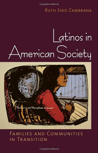 Latinos In American Society: Families And Communities In Transition
