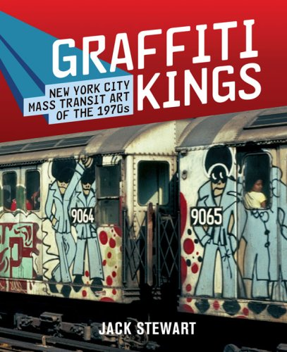 Graffiti Kings: New York City Mass Transit Art of the 1970s