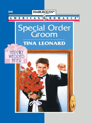 Special Order Groom (American Romance, 846)