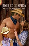 Justified Deception (Prequel: Dancing Moon Ranch Series)