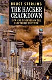 The Hacker Crackdown: Law and Disorder on the Electronic Frontier (0140177345) by Bruce Sterling
