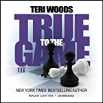 True to the Game III (       UNABRIDGED) by Teri Woods Narrated by Cary Hite