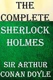 The Complete Sherlock Holmes: 4 Novels