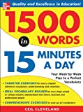 1500 Words in 15 Minutes a Day: Your Week-by-week Plan to a Perfect Vocabulary