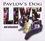 Live & Unleashed by Pavlov's Dog (2011)