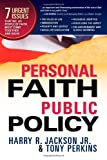 img - for Personal Faith, Public Policy: The 7 Urgent Issues that We, as People of Faith, Need to Come Together and Solve book / textbook / text book