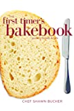 The First Timers Guide to Bread and Rolls (First Timers Baking Book 3)