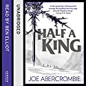Half a King: Shattered Sea, Book 1 (       UNABRIDGED) by Joe Abercrombie Narrated by Ben Elliot