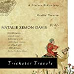Trickster Travels: A Sixteenth-Century Muslim Between Worlds | Natalie Zemon Davis