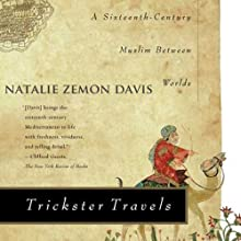 Trickster Travels: A Sixteenth-Century Muslim Between Worlds (       UNABRIDGED) by Natalie Zemon Davis Narrated by Michael Prichard