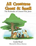 All Creatures Great & Small: The Beatitudes of Creator's Son, Jesus