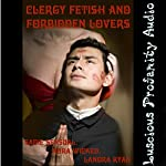 Clergy Fetish and Forbidden Lovers: 6 Explicit Sex Shorts   Sadie Sensual,Nora Wicked,Lanora Ryan