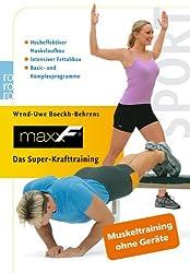 maxxF. Das Super-Krafttraining: Hocheffektiver Muskelaufbau. Intensiver Fettabbau. Basic- und Komplexprogramme