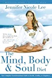 The Mind, Body & Soul Diet: Your Complete Transformational Guide to Health, Heal