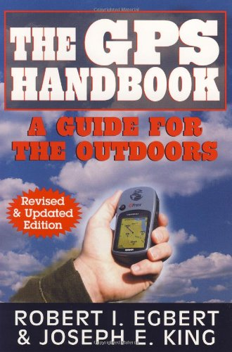 The GPS Handbook: A Guide for the Outdoors PDF