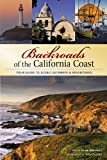 img - for Backroads of the California Coast: Your Guide to Scenic Getaways & Adventures book / textbook / text book