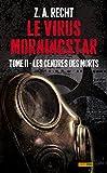 LE VIRUS MORNINGSTAR T02 :LES CENDRES