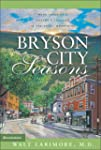 Bryson City Seasons: More Tales of a...