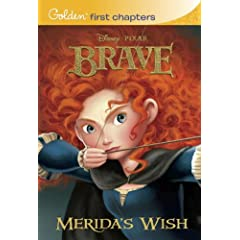 Merida's Wish (Disney/Pixar Brave) (Golden First Chapters)