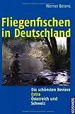 Fliegenfischen in Deutschland: Die schönsten Reviere