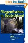 Fliegenfischen in Deutschland: Die sc...