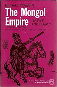 The Mongol Empire: Its Rise and Legacy: Michael Prawdin, Eden and