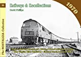 Railways and Recollections: 1970 (Railways & Recollections)