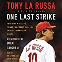 One Last Strike (       UNABRIDGED) by Tony La Russa Narrated by Tony La Russa, Scott Sowers