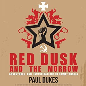 Red Dusk and the Morrow: Adventures & Investigations in Soviet Russia Audiobook