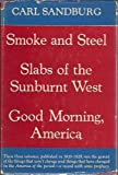 Smoke and Steel; Slabs of the Sunburnt West; Good Morning, America.
