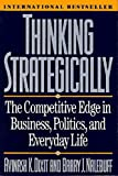 img - for Thinking Strategically: The Competitive Edge in Business, Politics, and Everyday Life (Norton Paperback) book / textbook / text book