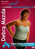 Debra Mazda - ShapelyGirl: Let's Get Moving 2! Cardio Toning w/weights