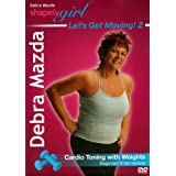 Debra Mazda - ShapelyGirl: Let's Get Moving 2! Cardio Toning w/weights ~ Debra Mazda