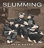 Slumming: Sexual and Social Politics in Victorian London