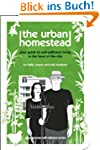 The Urban Homestead: Your Guide to Se...