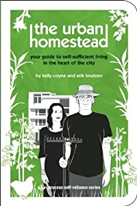 "Cover of ""The Urban Homestead: Your Guide..."