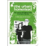 The Urban Homestead: Your Guide to Self-sufficient Living in the Heart of the City (Process Self-reliance Series) ~ Kelly Coyne