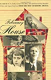 February House:  The Story of W. H. Auden, Carson McCullers, Jane and Paul Bowles, Benjamin Britten, and Gypsy Rose Lee, Under One Roof in Brooklyn