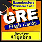GRE Test Prep Algebra Review Flashcards--GRE Study Guide Book 5 (Exambusters GRE Study Guide) ~ GRE Exambusters