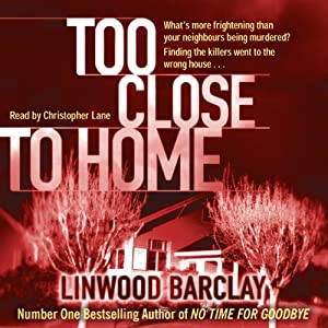 Too Close to Home | [Linwood Barclay]