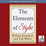 The Elements of Style (Recorded Books Edition) | William Strunk,E. B. White