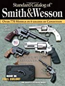 Amazon.com: Standard Catalog of Smith & Wesson (Standard Catalog of Smith and Wesson) (9780896892934): Jim Supica, Richard Nahas: Books