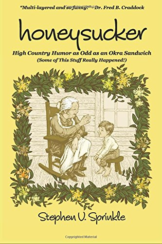 Honeysucker: High Country Humor as Odd as an Okra Sandwich