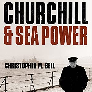 Churchill and Sea Power Audiobook